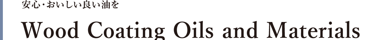 Wood Coating Oils and Materials